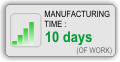 Manufacturing time : 10 working days